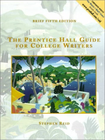9780130210296: The Prentice Hall Guide for College Writers Brief Edition, without Handbook (5th Edition)