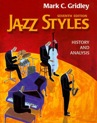 Jazz Styles: History and Analysis (7th Edition): Mark C. Gridley