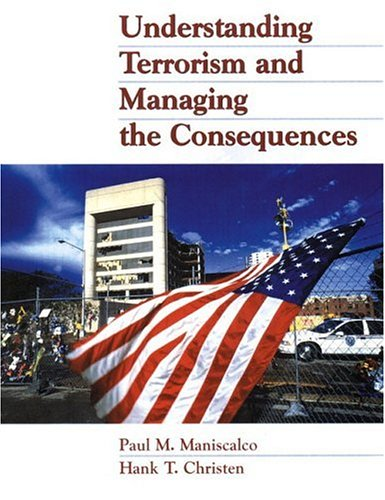 9780130212290: Understanding Terrorism and Managing the Consequences