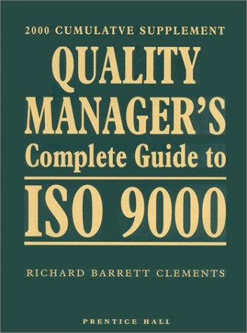 9780130212429: Quality Manager's Complete Guide to Iso 9000 2000 Supplement