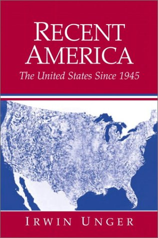 9780130212467: Recent America: The United States Since 1945