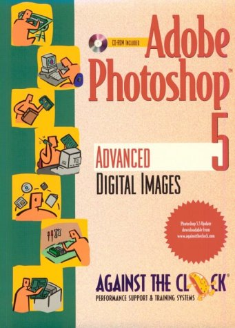 9780130213242: Adobe Photoshop 5: Advanced Digital Images (Against the Clock Series)