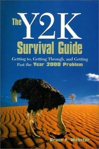 9780130214966: The Y2K Survival Guide: Getting To, Getting Through, and Getting Past the Year 2000 Problem