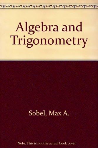 Algebra and Trigonometry: Sobel, Max A.,