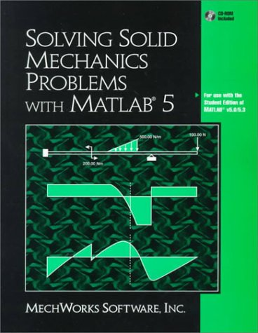 9780130215376: Solving Solid Mechanics Problems With Matlab 5: For Use With the Student Edition of Matlab V5.0/5.3