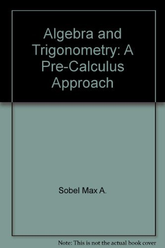 9780130216342: Algebra and trigonometry: A pre-calculus approach