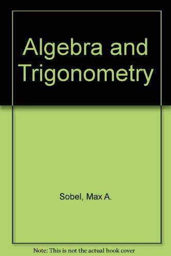 Algebra and Trigonometry: Sobel, Max A.;