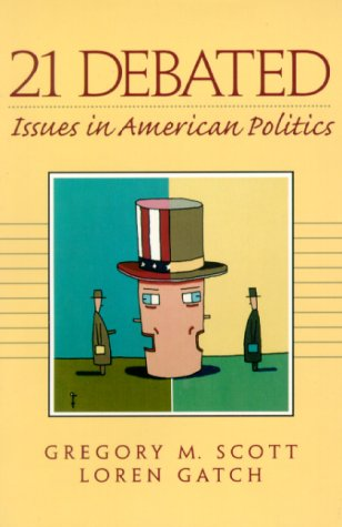 9780130219916: 21 Debated: Issues in American Politics