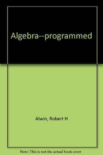 9780130220387: Algebra--programmed