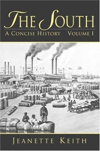 9780130220561: The South: A Concise History, Volume I