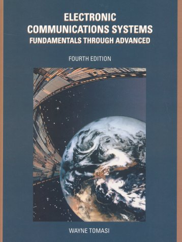 Electronic Communication Systems: Fundamentals through Advanced (4th: Wayne Tomasi