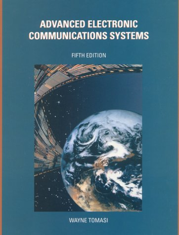Advanced Electronic Communications Systems (5th Edition) 9780130221261 This book expands and updates readers' knowledge to more modern digital communications systems, optical fiber communications systems, te