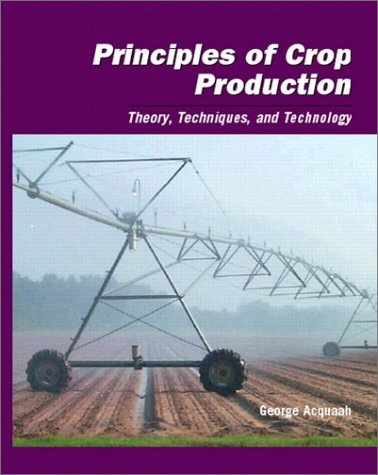9780130221339: Principles of Crop Production: Theory, Techniques, and Technology