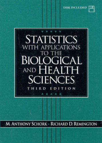 9780130223272: Statistics with Applications to the Biological and Health Sciences
