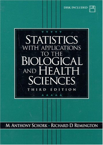 Statistics with Applications to the Biological and: Schork, M. Anthony;