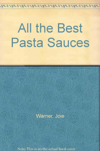 9780130223364: All the Best Pasta Sauces
