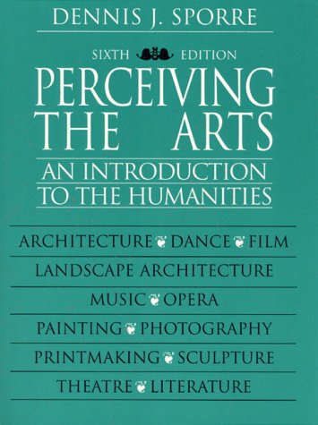9780130223593: Perceiving the Arts: An Introduction to the Humanities (6th Edition)