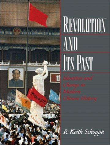 9780130224071: Revolution and Its Past: Identities and Change in Modern Chinese History
