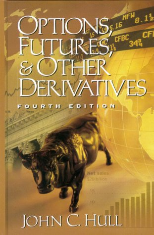 Options, Futures, and Other Derivatives (4th Edition): Hull, John C.