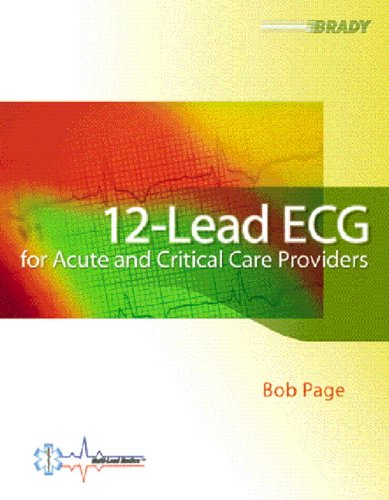 9780130224606: 12-Lead ECG for Acute and Critical Care Providers