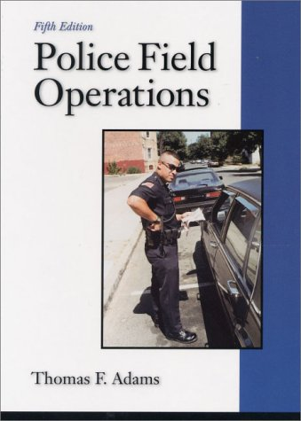 9780130224859: Police Field Operations (5th Edition)