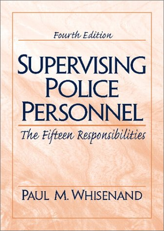 9780130224866: Supervising Police Personnel: The Fifteen Responsibilities (4th Edition)
