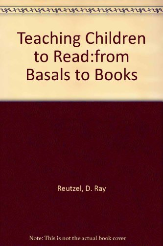 9780130225245: Teaching Children to Read: From Basals to Books (2nd Edition)
