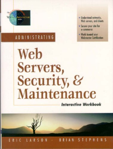 9780130225344: Administrating Web Servers, Security, & Maintenance Interactive Workbook (Foundations of Web Site Architecture)