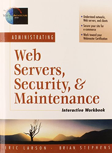 9780130225344: Administrating Web Servers, Security, & Maintenance Interactive Workbook