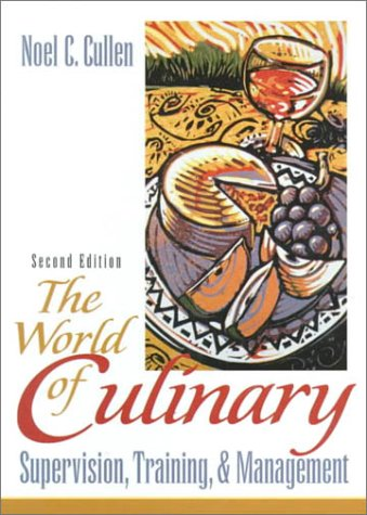 9780130225436: The World of Culinary Supervision, Training, and Management (2nd Edition)