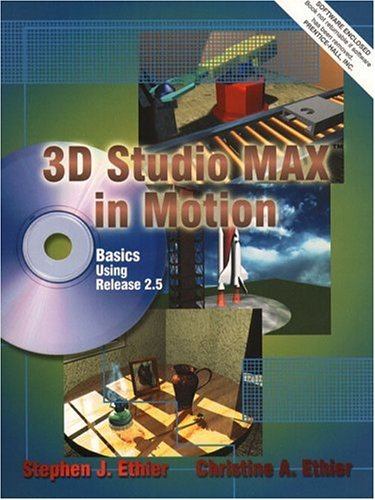 9780130225498: 3D Studio MAX in Motion Basics Using Release 2.5