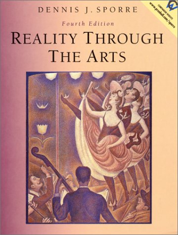 Reality Through the Arts: Dennis J. Sporre