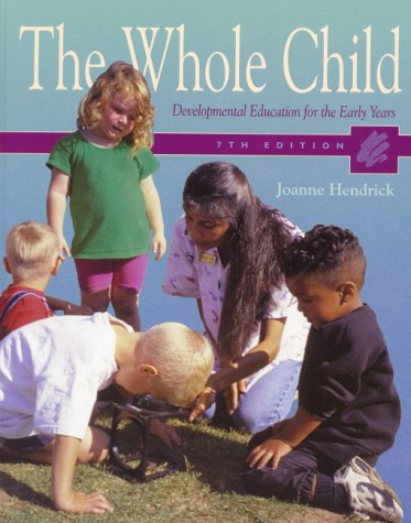 9780130226068: The Whole Child: Developmental Education for the Early Years (7th Edition)