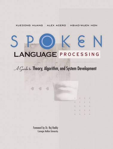 9780130226167: Spoken Language Processing: A Guide to Theory, Algorithm and System Development
