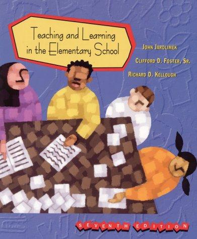 Teaching and Learning in the Elementary School: Jarolimek, John, Foster,