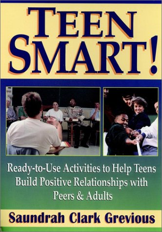 9780130226525: Teen Smart!: Ready-to-Use Activities to Help Teens Build Positive Relationships with Peers and Adults