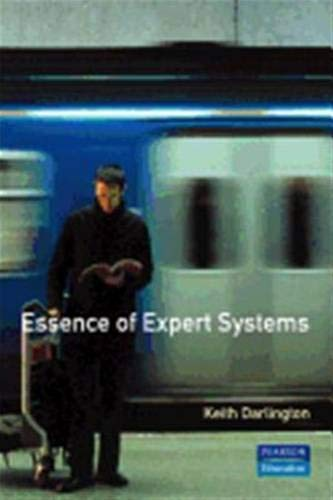 9780130227744: The Essence of Expert Systems (Essence of Computing)