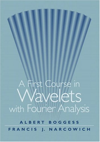 9780130228093: First Course in Wavelets with Fourier Analysis