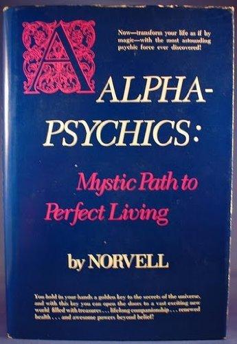 9780130228147: Alpha-psychics : mystic path to perfect living