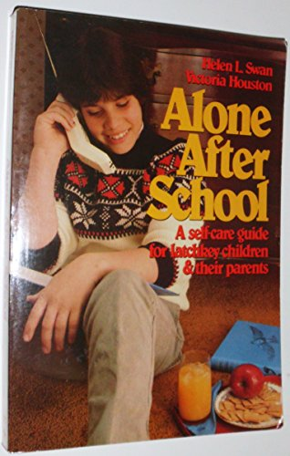 9780130230034: Alone After School: A Self-Care Guide for Latchkey Children and Their Parents