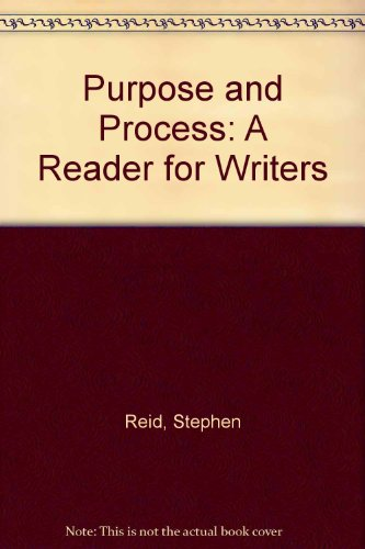 9780130230416: Purpose and Process: A Reader for Writers