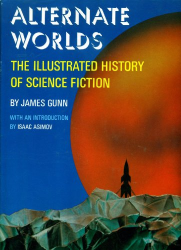 9780130232670: Alternate Worlds : the Illustrated History of Science Fiction