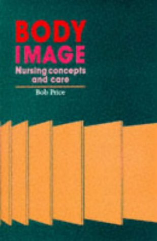 9780130233677: Body Image: Nursing Concepts and Care