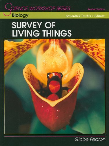 9780130233707: SCIENCE WORKSHOP SERIES:BIOLOGY/SURVEY OF LIVING THINGS ANNOTATED       TEACHER'S EDITION 2000C