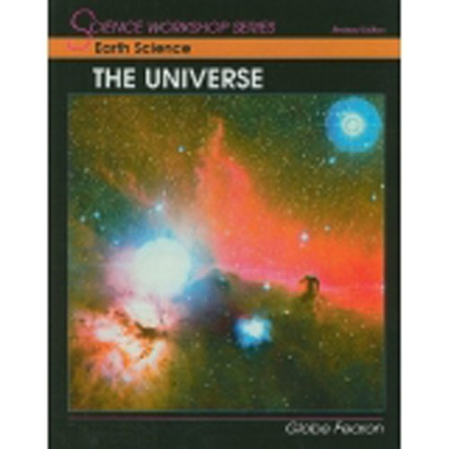 9780130233738: Earth Science: The Universe (Science Workshop Series)