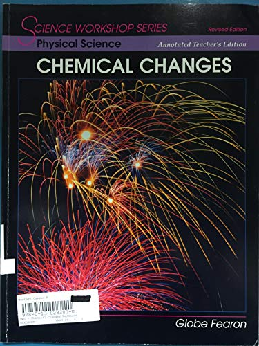 9780130233806: SCIENCE WORKSHOP SERIES:PHYSICAL SCIENCE/CHEMICAL CHANGES ANNOTATED     TEACHER'S EDITION 2000C