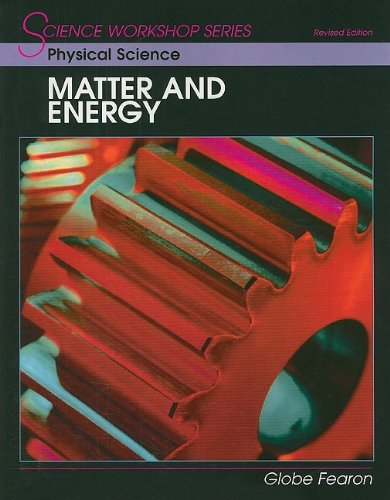 9780130233875: SCIENCE WORKSHOP SERIES:PHYSICAL SCIENCE/MATTER & ENERGY STUDENT'S EDITION 2000C