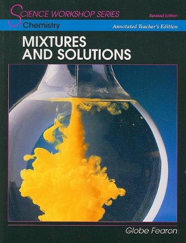 9780130233905: Chemistry: Mixtures and Solutions (Science Workshop) (Annotated Teacher's Edition)