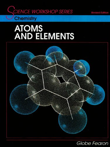 9780130233974: SCIENCE WORKSHOP SERIES:CHEMISTRY/ATOMS & ELEMENTS STUDENT'S EDITION 2000C