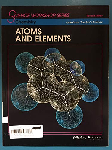 9780130233981: SCIENCE WORKSHOP SERIES:CHEMISTRY/ATOMS & ELEMENTS ANNOTATED TEACHER'S  EDITION 2000C